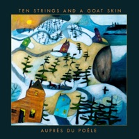 Auprès du poêle by Ten Strings and a Goat Skin on Apple Music