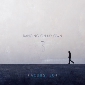 Dancing on My Own (Acoustic) - Single Mp3 Download