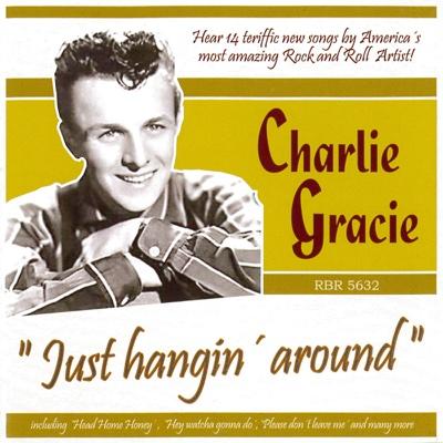 Just Hangin' Around - Charlie Gracie album