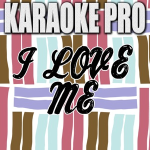 Karaoke Pro - I Love Me (Originally Performed by Meghan Trainor & LunchMoney Lewis)