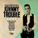 Johnny Trouble - Johnny Trouble