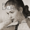 Piper Laurie - Learning to Live out Loud: A Memoir (Unabridged)  artwork
