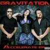 Accelerate EP, Gravitation