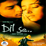 Dil Se (Original Motion Picture Soundtrack) - A. R. Rahman - A. R. Rahman