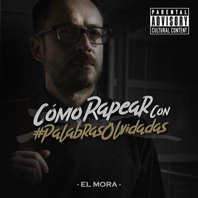 Cómo Rapear Con Palabras Olvidadas - Single - Alfonso Mora