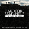Robert Duff - Hardcore Self Help: F**k Depression (Unabridged)  artwork