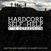 Hardcore Self Help: F**k Depression (Unabridged) - Robert Duff