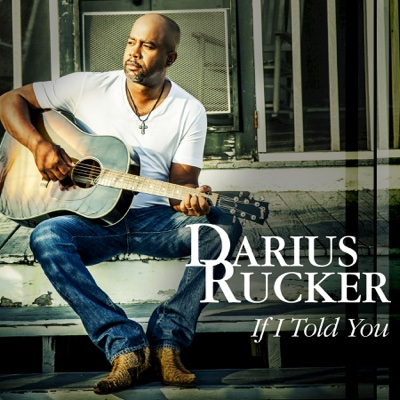 If I Told You - Darius Rucker song