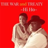 The War and Treaty - Hi Ho