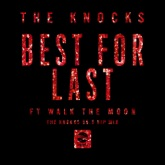 Best for Last (feat. Walk the Moon) [The Knocks 55.5 VIP Mix] - Single
