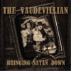 Bringing Satan Down - The Vaudevillian