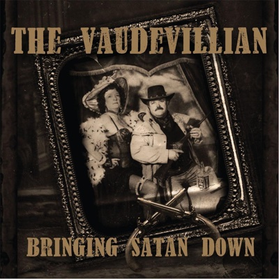 Bringing Satan Down - The Vaudevillian album