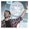Jézus, Te Vagy Minden Álmom (Ez Az A Nap!) [Live] - Pintér Béla