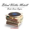 Broke Down Engine, Blind Willie McTell
