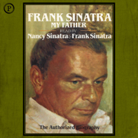 Nancy Sinatra - Frank Sinatra, My Father: The Authorized Biography artwork