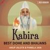Kabira Best Dohe And Bhajans