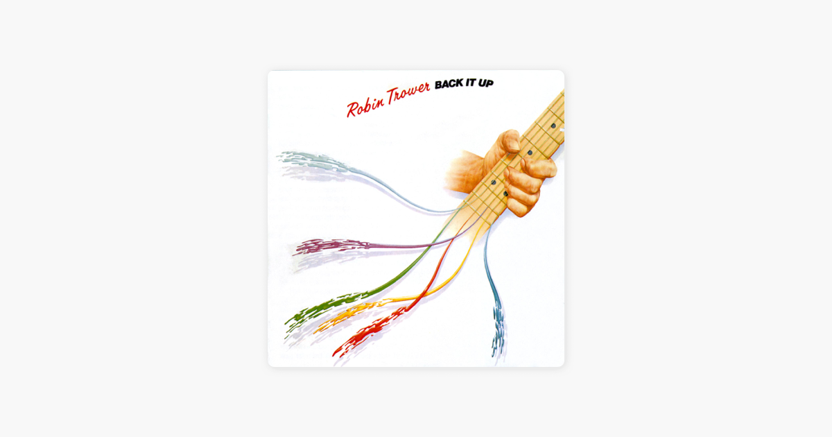 Back It Up Robin Trower