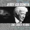 Jerry Goldsmith: The Early Years - Jerry Goldsmith