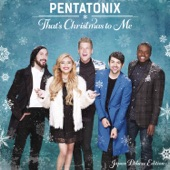Pentatonix - Just for Now