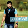 Blind Love - Rajan Gill