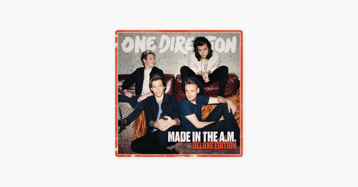 Made In The A M  (Deluxe Edition) by One Direction on Apple