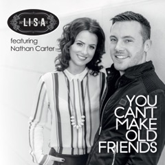 You Can't Make Old Friends (feat. Nathan Carter)