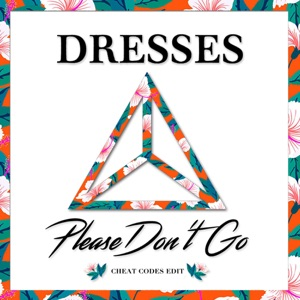 Please Don't Go (Cheat Codes Edit) [feat. Cheat Codes] - Single Mp3 Download