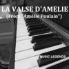 """La Valse D'Amélie (From """"Amélie Poulain"""") - Single - Music Legends"""
