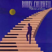 Where Is Love - Bobby Caldwell - Bobby Caldwell