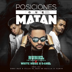Posiciones Que Matan (feat. White Noise & D-Anel) - Single Mp3 Download