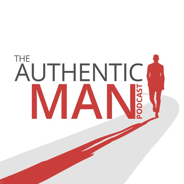 The Authentic Man Podcast