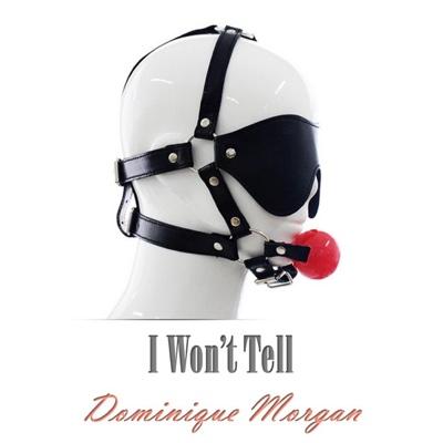 I Won't Tell - Single - Dominique Morgan album