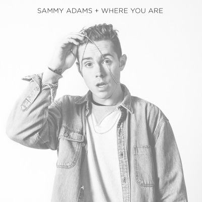 Where You Are (feat. Wyred) - Single - Sammy Adams