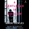 A Gentleman in Moscow: A Novel (Unabridged) AudioBook Download