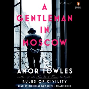 A Gentleman in Moscow: A Novel (Unabridged) - Amor Towles audiobook, mp3