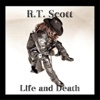 Life and Death - R. T. Scott