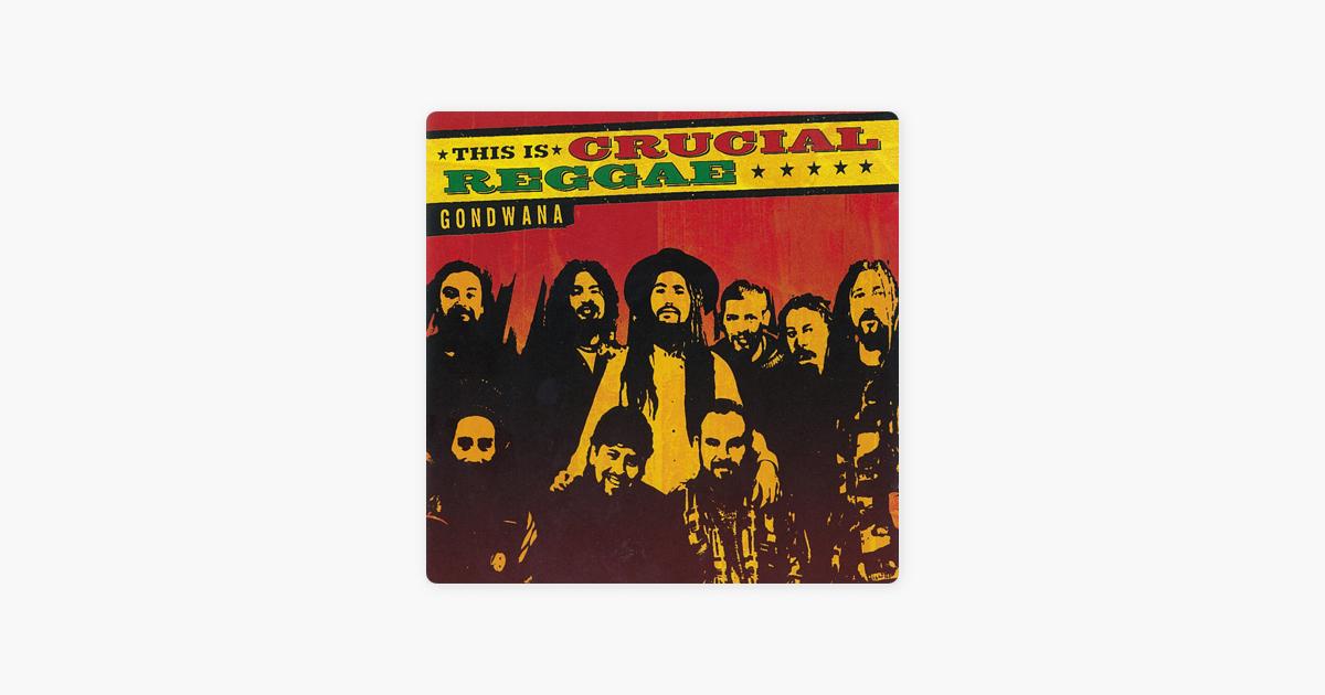 this is crucial reggae gondwana 2005