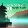 Namaste 101 Yoga Music for Yoga Classes Massage and Meditation Ocean Waves Songs for Relaxation