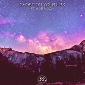 Ghost on Your Lips (feat. Zoe Moon)