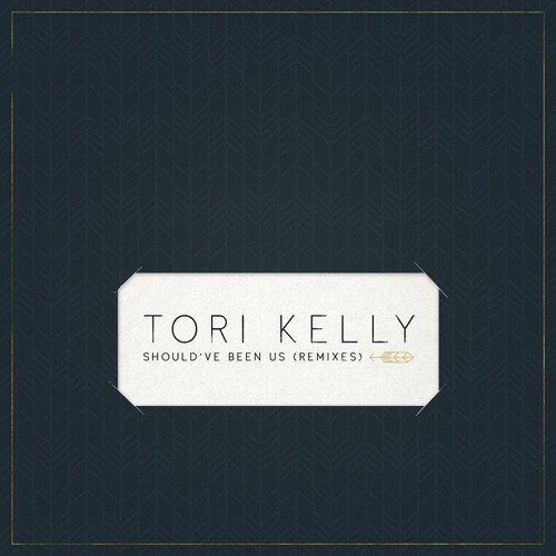 Tori Kelly - Should've Been Us (Remixes) - EP