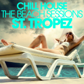 Chill House St. Tropez - The Beach Sessions