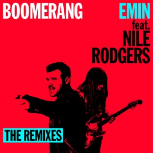 Boomerang (feat. Nile Rodgers) [The Remixes] - EP Mp3 Download