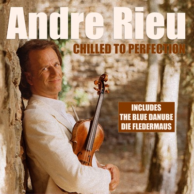 Chilled To Perfection - André Rieu