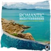 Romantic Mediterranean: Instrumental Modern Compositions Collection - Various Artists