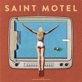 Saint Motel - Sweet Talk