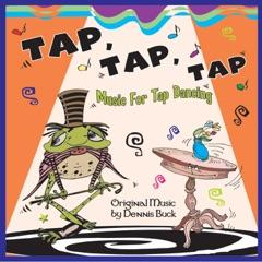 Tap, Tap, Tap Music for Tap Dancing