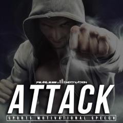 Attack: Sports Motivational Speech