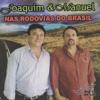 Joaquim & Manuel e Convidados nas Rodovias do Brasil: Homenagem aos Caminhoneiros - Joaquim & Manuel