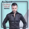 Ölümsüz Aşklar (Remix) - Single - Alişan