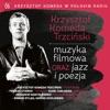 Krzysztof Komeda w Polskim Radiu, Vol. 6 - Muzyka Filmowa Oraz Jazz i Poezja ジャケット写真